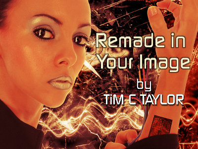 Remade in Your Image